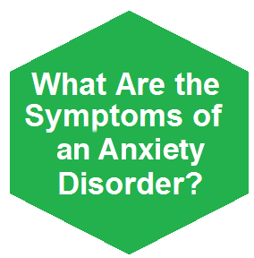 What Are the Symptoms of an Anxiety Disorder??