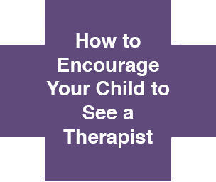 Help your Child Start Seeing a Therapist